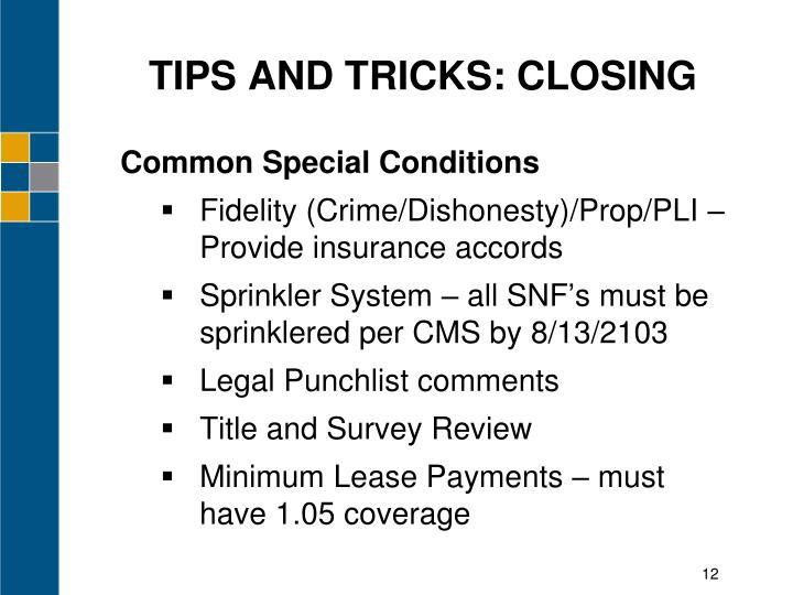 TIPS AND TRICKS: CLOSING