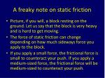 a freaky note on static friction