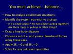 you must achieve balance