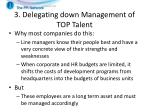 3 delegating down management of top talent
