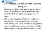 5 expecting star employees to share the pain