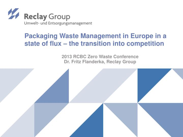 packaging waste management in europe in a state of flux the transition into competition n.