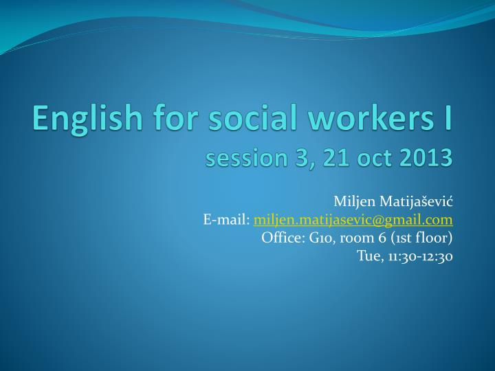 english for social workers i session 3 21 oct 2013 n.