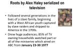 roots by alex haley serialized on television