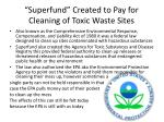superfund created to pay for cleaning of toxic waste sites