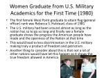 women graduate from u s military academics for the first time 1980