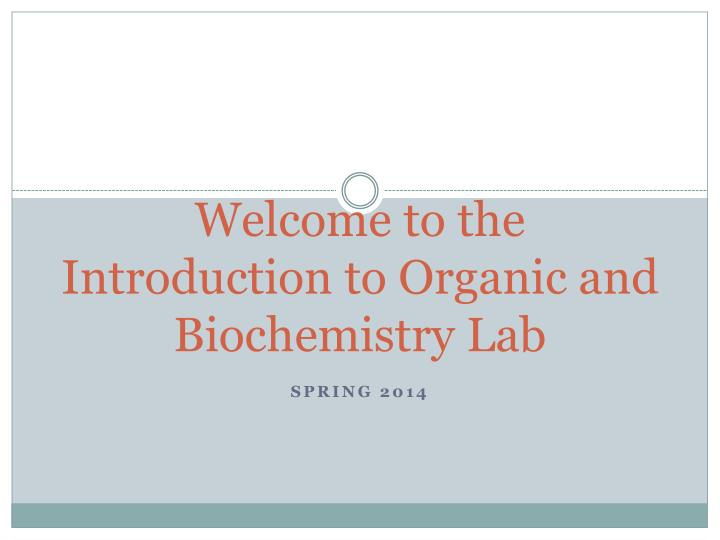 welcome to the introduction to organic and biochemistry lab n.