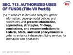 sec 713 authorized uses of funds title vii part b