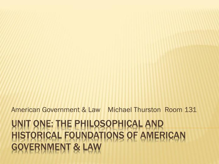 american government law michael thurston room 131 n.