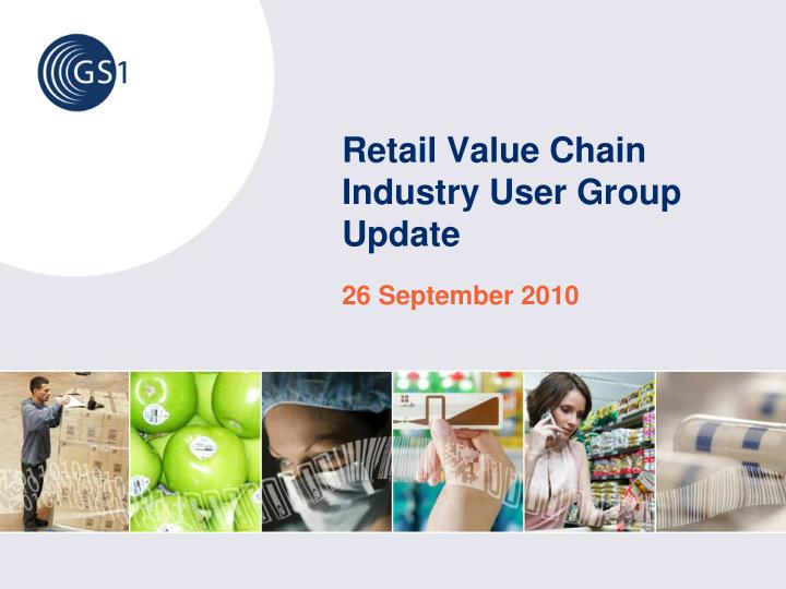 retail value chain industry user group update n.