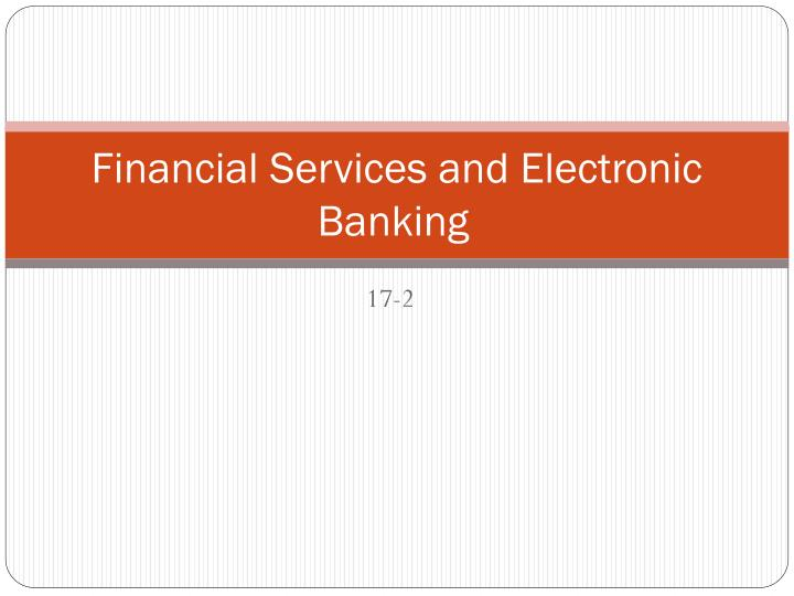 financial services and electronic banking n.