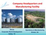 company headquarters and manufacturing facility