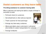 assist customers as they leave table