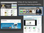 a few of my many online vocabulary learning projects