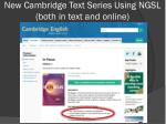 new cambridge text series using ngsl both in text and online