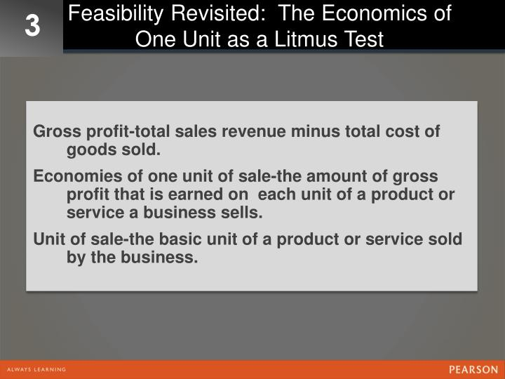 Feasibility Revisited:  The Economics of One Unit as a Litmus Test