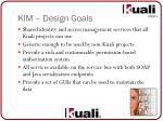 kim design goals