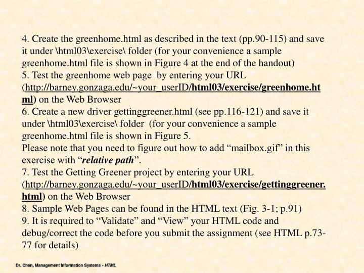 4. Create the greenhome.html as described in the text (pp.90-115) and save it under \html03\exercise\ folder (for your convenience a sample greenhome.html file is shown in Figure 4 at the end of the handout)