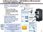 in memory processing sap netweaver bw accelerator 7 2 and sap netweaver bw 7 3