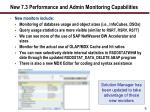 new 7 3 performance and admin monitoring capabilities