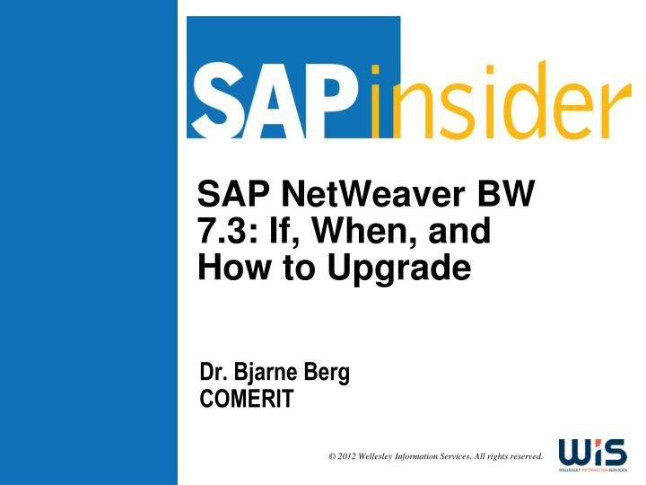 sap netweaver bw 7 3 if when and how to upgrade n.