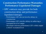 construction performance warranties performance liquidated damages