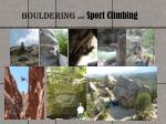 bouldering and sport climbing