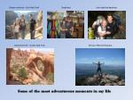 some of the most adventurous moments in my life