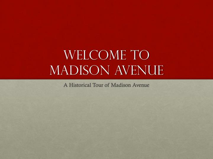 welcome to madison avenue n.