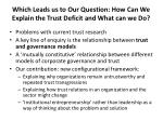 which leads us to our question how c an w e explain the trust deficit and what can we do
