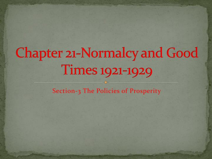 chapter 21 normalcy and good times 1921 1929 n.