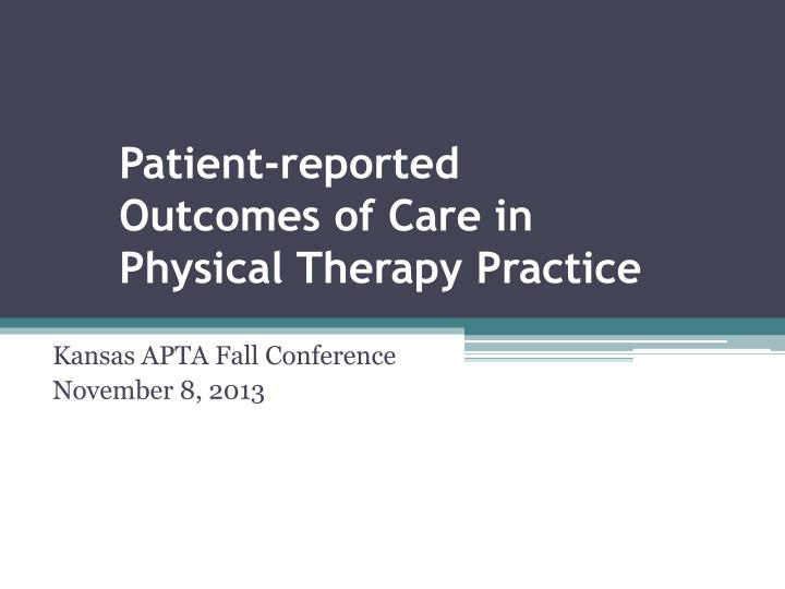 patient reported outcomes of care in physical therapy practice n.