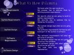 what vs how dilemma