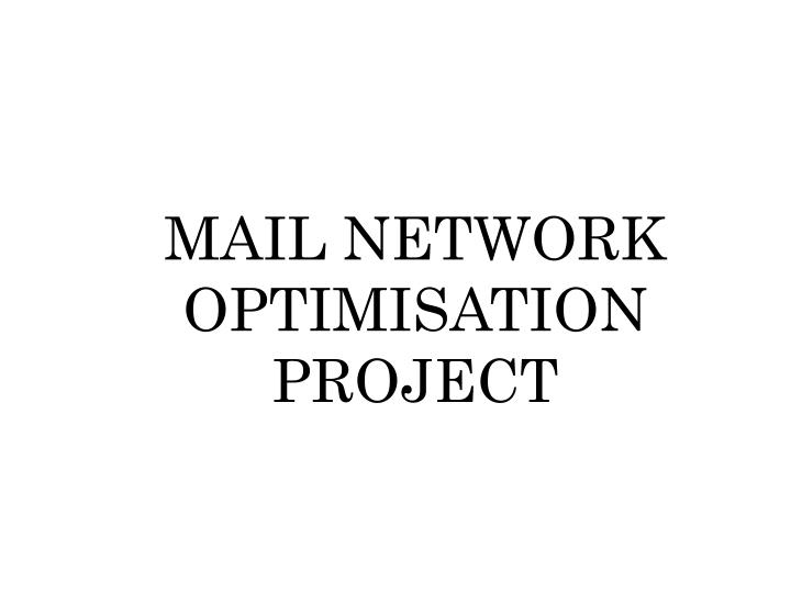 mail network optimisation project n.