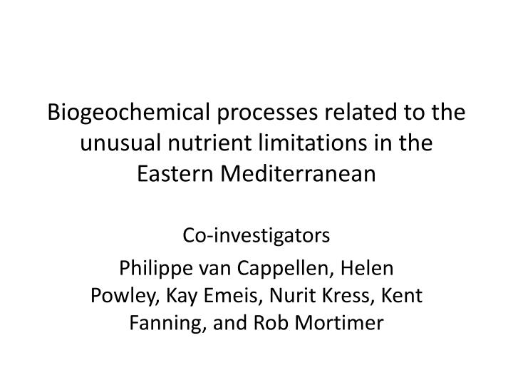 biogeochemical processes related to the unusual nutrient limitations in the eastern mediterranean n.