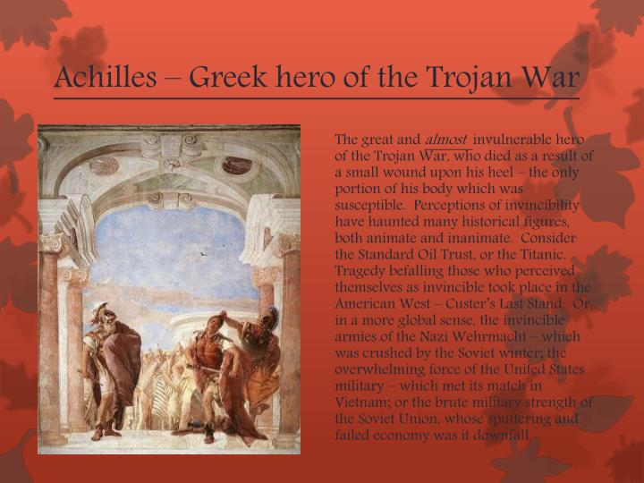 Achilles – Greek hero of the Trojan War