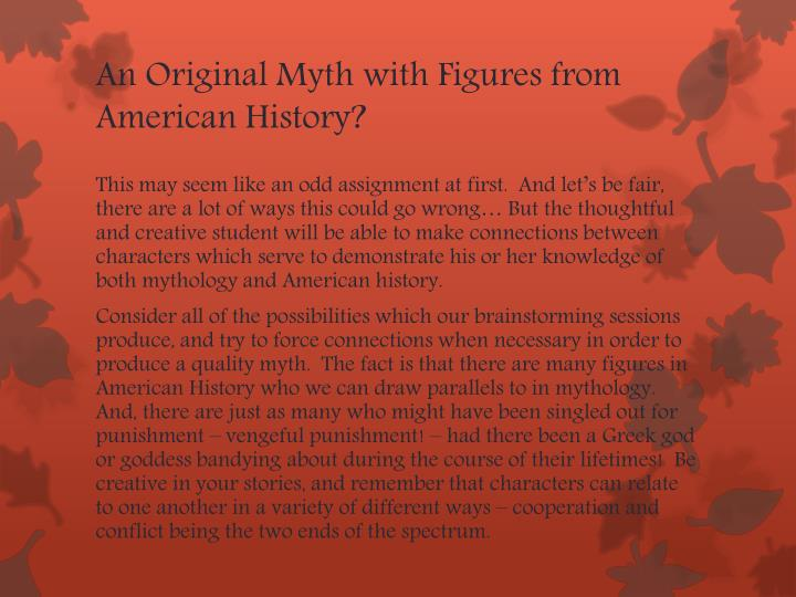 An Original Myth with Figures from American History?