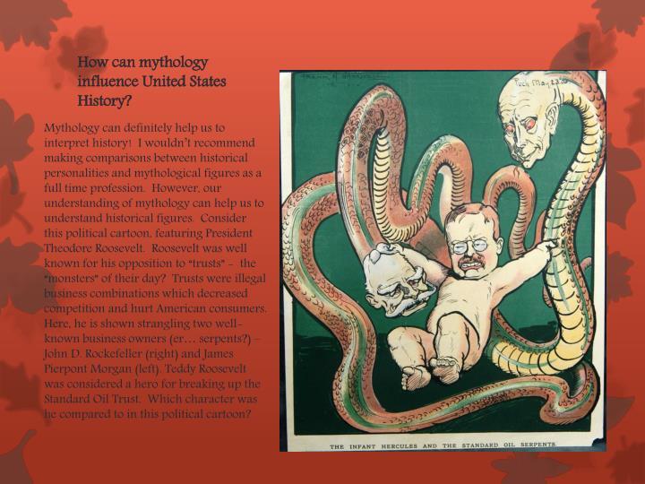 How can mythology influence United States History?