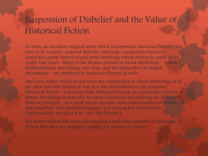 Suspension of Disbelief and the Value of Historical Fiction