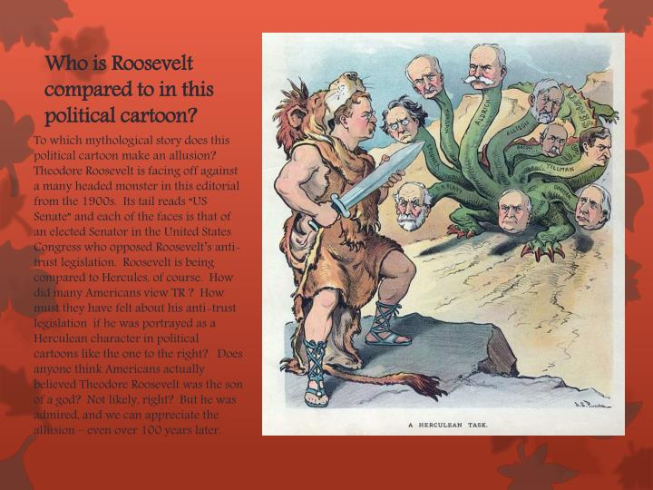 Who is Roosevelt compared to in this political cartoon?