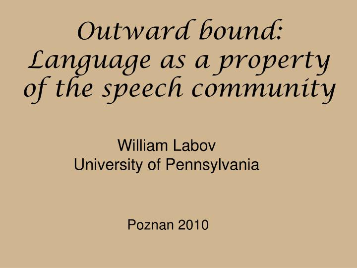 outward bound language as a property of the speech community n.