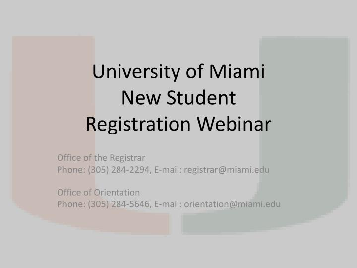 university of miami new student registration webinar n.
