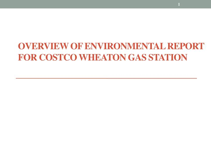 overview of environmental report for costco wheaton gas station n.