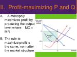 ii profit maximizing p and q