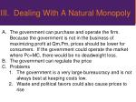 iii dealing with a natural monopoly