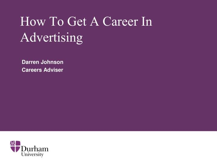how to get a career in advertising n.
