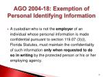 ago 2004 18 exemption of personal identifying information