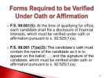 forms required to be verified under oath or affirmation