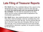 late filing of treasurer reports