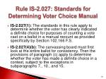 rule is 2 027 standards for determining voter choice manual